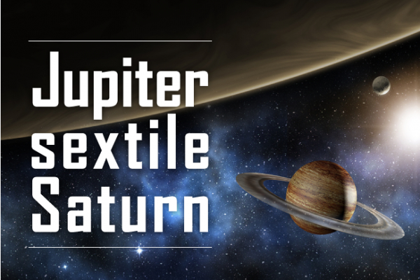 Jupiter sextile Saturn: Great Opportunities!