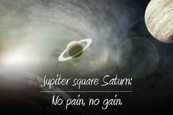 Jupiter square Saturn 2016: Growing Pains