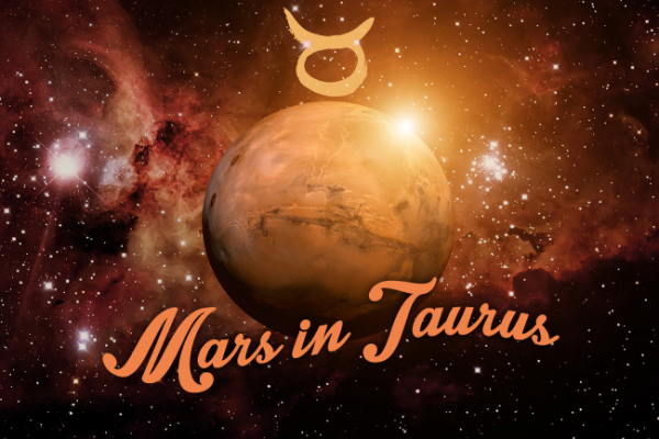 Mars in Taurus, Unstoppable!