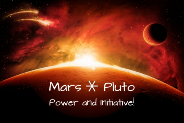 Mars sextile Pluto: Power and Initiative!