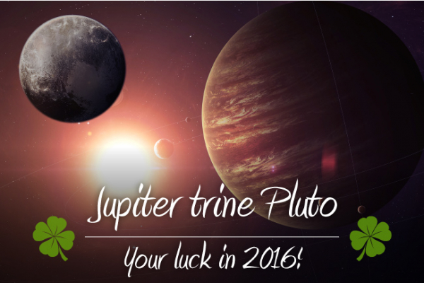 The Luckiest Aspect of 2016: Jupiter trine Pluto! Where is Your Luck?