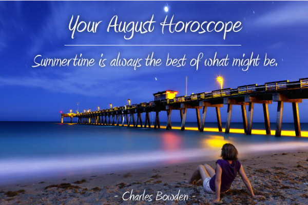 Your August 2016 Horoscope!