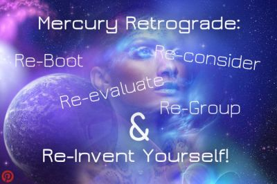 Mercury Retrograde in Aquarius: Re-Boot, Re-Group & Re-Invent Yourself!