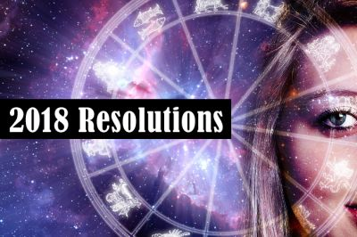 New Years Resolutions 2018 for every Star Sign