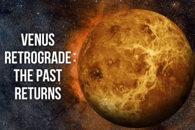 Venus Retrograde 2017 A Second Chance at Love!