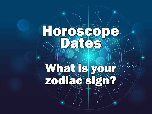 Horoscope Dates - What is your zodiac sign?